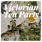 Victorian Tea Party by Various Artists