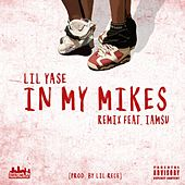 In My Mikes (Remix) [feat. Iamsu!] de Lil Yase