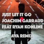 Just Let It Go (Ava Remix) by Joachim Garraud