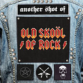 Another Shot of Old Skool of Rock de Various Artists