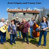 Carolina in the Pines by Josh Grigsby and County Line