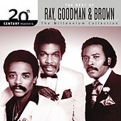 20th Century Masters: The Millennium Collection: Best of Ray, Goodman & Brown by Ray, Goodman & Brown