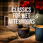 Classics for Wet Afternoons de Various Artists