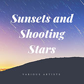 Sunsets and Shooting Stars by Various Artists