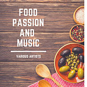 Food, Passion and Music by Various Artists