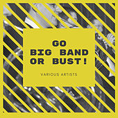 Go Big Band or Bust! de Various Artists