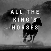 All the King's Horses: Equestrian Songs by Various Artists