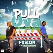 Pull Ova (feat. Rajahiem Nephilim) by Fusion