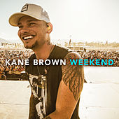 Weekend by Kane Brown