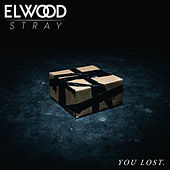 You Lost von Elwood Stray