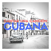 Cantar Una Canción Cubana de Various Artists