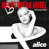 Heartbreak Hotel (Piano Acoustic Version) by Alice Chater