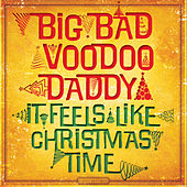 It Feels Like Christmas Time (Bonus Edition) by Big Bad Voodoo Daddy