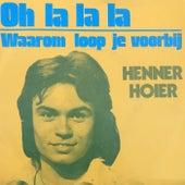 Oh la la la by Henner Hoier