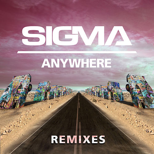 Anywhere (Remixes) by Sigma
