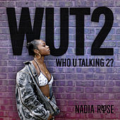 Wut2 by Nadia Rose