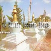 48 Relief Through Sound von Entspannungsmusik
