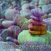 52 Sounds To Research von Lullabies for Deep Meditation