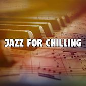 Jazz For Chilling by Chillout Lounge