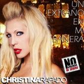 Un Extraño en Mi Bañera by Christina Rapado