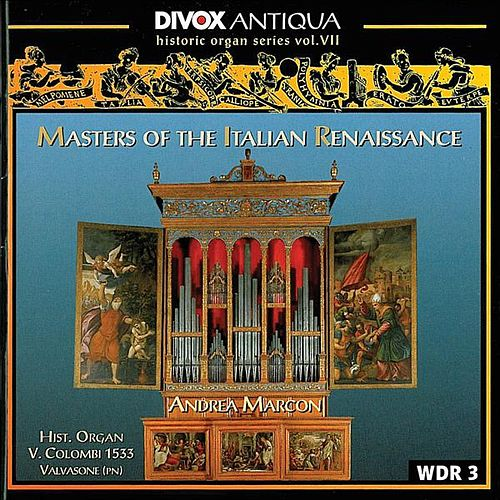 Organ Music - Cavazzoni, M. / Fogliano, J. / Antico, A. / Valente, A. / Macque, G. (Historic Organ Series, Vol. 7) by Andrea Marcon