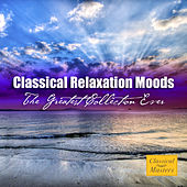 Classical Relaxation Moods - The Greatest Collection Ever de Various Artists