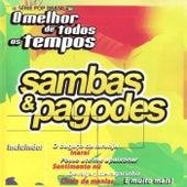 Sambas e Pagodes - O Melhor de Todos os Tempos de Os Cantores da Noite