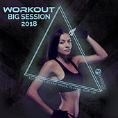 Workout Big Session 2018 (Top EDM, Electro House, Techno, Dubstep, Fitness & Running Music) von Various Artists