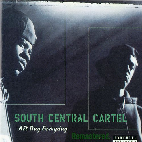 All Day Everyday (Remastered) by South Central Cartel