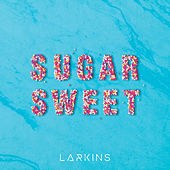 Sugar Sweet de The Larkins