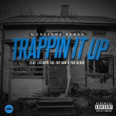 Trappin It Up (feat. Yao Black & Lazaris the Top Don) de MoneyBoyBanxX