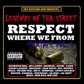 Legends of tha Street: Respect Where We from Mixtape, Vol.1 by Jes Latino