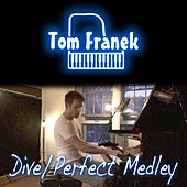 Dive / Perfect Medley de Tom Franek