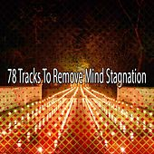 78 Tracks To Remove Mind Stagnation by Yoga Music