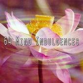 64 Mind Indulgences by Yoga Music