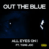 All Eyes on I - Single by Out The Blue