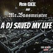 A DJ Saved My Life von Rob Gee