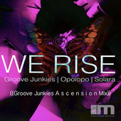 We Rise (Groove Junkies Ascension Mixes) by Groove Junkies