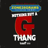 Nothing but a G Thang (feat. Cuddy) by Zone 28 Grams