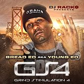 Grind Stimulation 4 by Bread Ed
