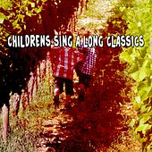 Childrens Sing A Long Classics by Songs For Children