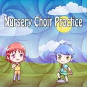 Nursery Choir Practice de Canciones Para Niños