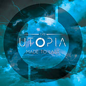 Made to Last by Utopia