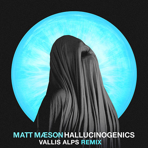 Hallucinogenics (Vallis Alps Remix) by Matt Maeson