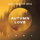Autumn Love by Death Cab For Cutie