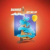 Hit Me Up von Danko