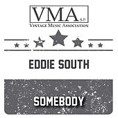 Somebody de Eddie South