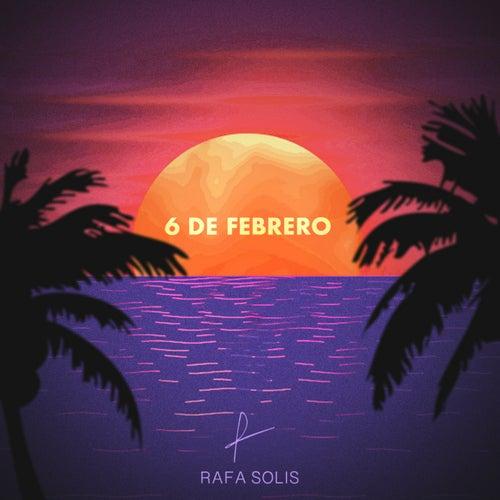 6 De Febrero de Rafa Solis