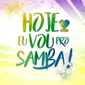 Hoje Eu Vou pro Samba! de Samba do Voluntário