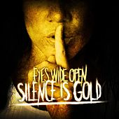 Silence Is Gold by eyeswideOpen